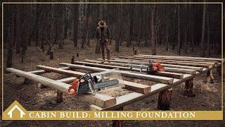 Cabin Build EP04:  The Foundation / Milling Beams / Camp Cooking