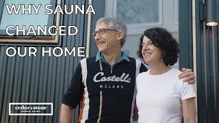 Why sauna changed our home — Eric and Deb's Story
