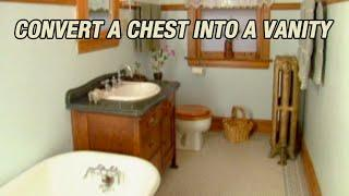 Convert an Antique Chest into a Bathroom Vanity