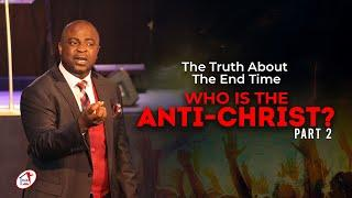 The Truth About End Time, Part 2 By Pastor Sola Osunmakinde