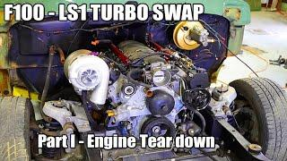 F100 Turbo LS1 Swap - Engine tear down
