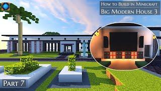 Big Modern House 3 Part 7 How to Build in Minecraft a Let's Build Series.