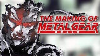 The Making Of Metal Gear Solid