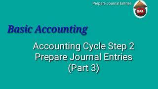 Basic Accounting   Accounting Cycle Step 2 - Prepare Journal Entries (Part 3)