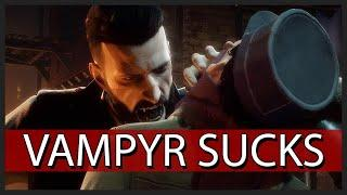 This Game Sucked - Vampyr (Review)