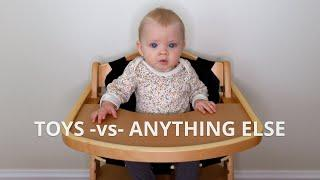 BABY'S CHOICE - TOYS -vs- LITERALLY ANYTHING ELSE