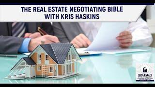 The Real Estate Negotiating Bible With Kris Haskins