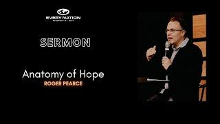 Pastor Roger Pearce's Sermon | Anatomy of Hope