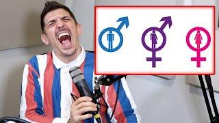 I Would Change Genders If...