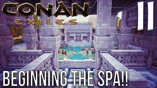 BEGINNING THE SPA!! | Conan Exiles Gameplay/Let's Play S6E11