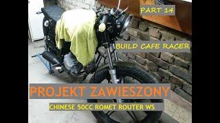 BUILD CAFE RACER CHINESE 50CC PART 14