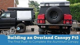 Overland Canopy Build - The Final Push
