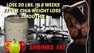 LOSE 20 LBS IN 3 WEEKS APPLE CHIA WEIGHT LOSS SMOOTHIE