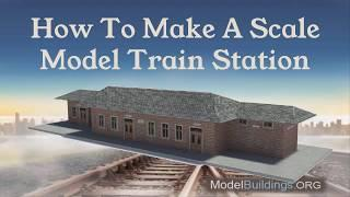 Make a DIY Model Train Station & Other OO, N, HO Scale Railroad Buildings