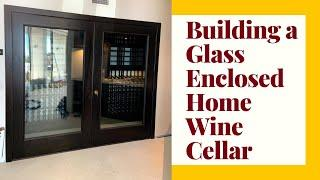 Building a Glass Enclosed Home Wine Cellar in Los Angeles