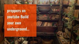preppers on youtube Build your own underground cellar