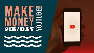 How To Make Money On YouTube | $1K/day with Youtube - the Requirements PLUS Methods