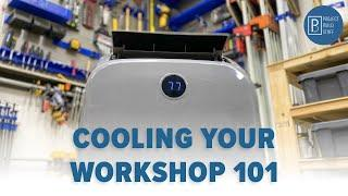 Cooling Your Workshop 101 || Everything You Need to Know About Workshop and Garage Air Conditioning