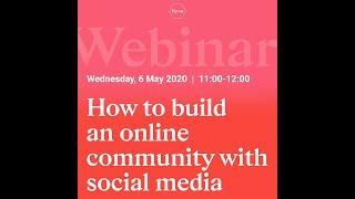 Webinar Replay: How to build an online community with social media