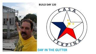 Philippine House Building Step by Step Casa TexPina Build Day 120: Day in the Gutter