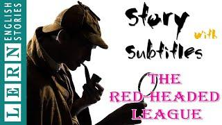 A Sherlock Holmes Adventure - The Red Headed League | English Stories with Subtitles