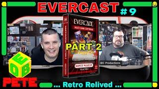 Evercast #9 - Evercade Podcast - New Indie games  & Namco Museum #2
