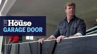 How to Install a Steel Insulated Garage Door | This Old House