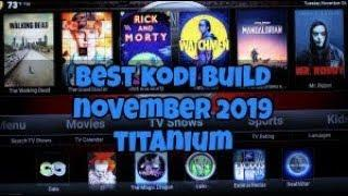 BEST KODI 18.5 BUILD - NOVEMBER 2019 - TITANIUM