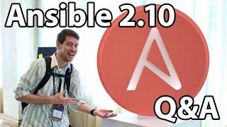 Ansible 2.10 is here! Your questions, answered