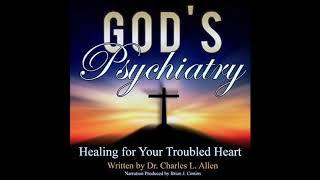 God's Psychiatry: Healing for Your Troubled Heart by Charles L. Allen