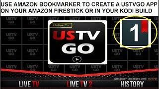 USE AMAZON BOOKMARKER TO CREATE A USTVGO APP ON YOUR AMAZON FIRESTICK OR IN YOUR KODI BUILD