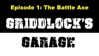 Griddlock's Garage: Sisters compete to build the best BATTLE AXE!