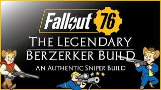 Fallout 76: Testing the Legendary Berserker Build (An Authentic Sniper Build?)