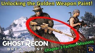 Unlocking the Golden Weapon Paint Part 2 - Chapter 3 Faction Missions | Ghost Recon Breakpoint