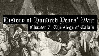 Hundred Years' War: Chapter 7. The siege of Calais (1346 - 1347)