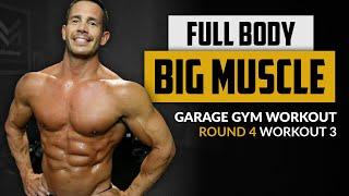 Full Body BIG MUSCLE Builder - Garage Gym Workout - Round 4 - Workout 3