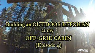 Building a LOG OUTDOOR KITCHEN at my OFF-GRID CABIN | Episode 4 | Raising the roof!!