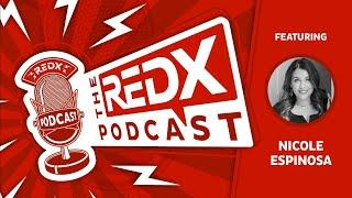 The REDX Podcast with Nicole Espinosa