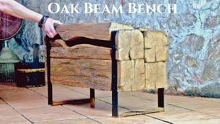 This Beam Bench Has The Nicest View in Town / Making Bench From Old Oak Beams