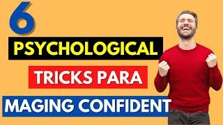 6 Psychological Tricks Paano Maging Confident