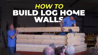 How to Build a Log Home & Log Cabin Wall | Log Stack Demonstration